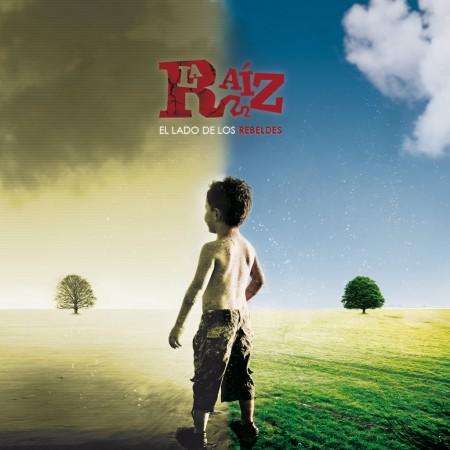 LA RAÍZ - El lado de los rebeldes (2011) CD