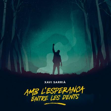 XAVI SARRIÀ - Amb l'esperança entre les dents (2017) CD Digipack