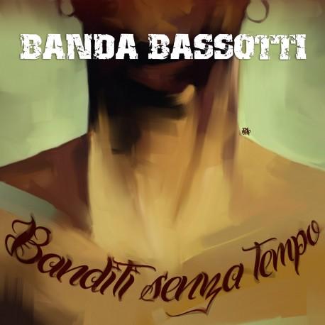 BANDA BASSOTTI - Banditi Senza tempo (2014) CD