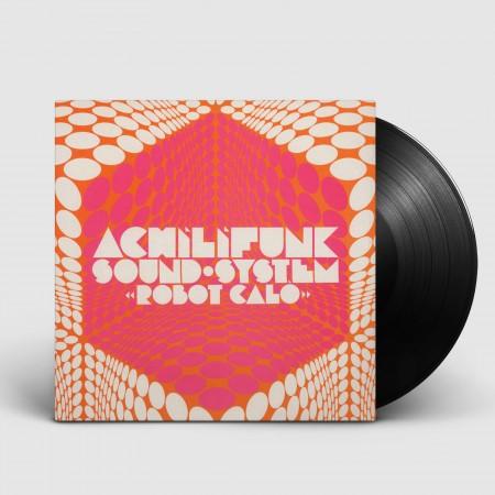 "ACHILIFUNK SOUND SYSTEM - Robot Caló (2015) vinil 12"""