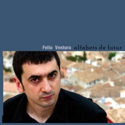 FELIU VENTURA - Alfabets de Futur (2006) CD
