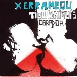 XERRAMEQU TIQUISMIQUIS - Obrador (2006) 2 CD DIGIPACK