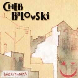 CHEB BALOWSKI - Bartzeloona (2001) CD