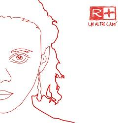 RÀBIA POSITIVA - Un Altre Camí (2005) CD